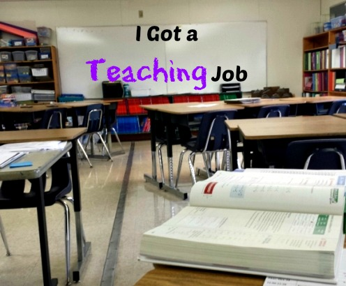 I got a teaching job