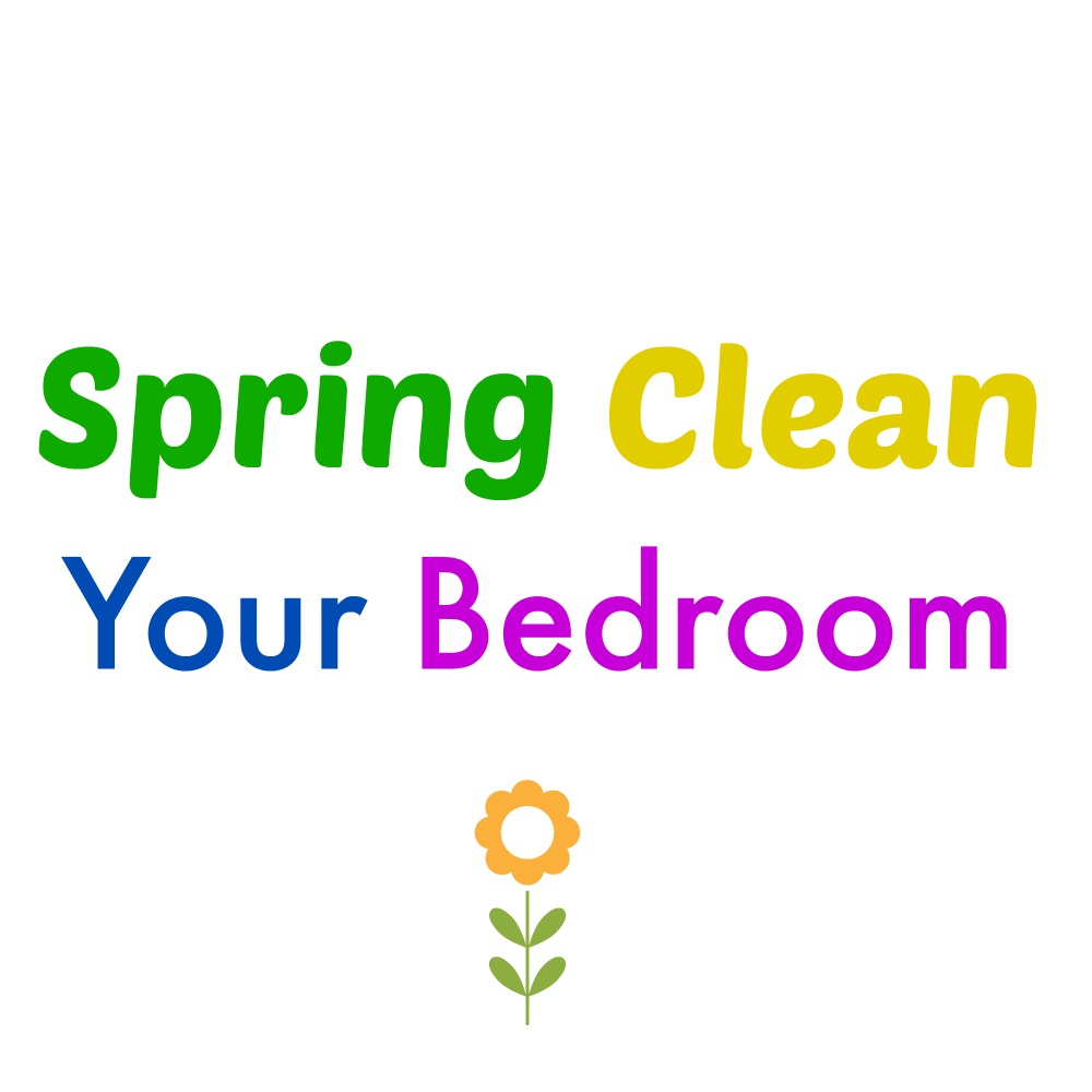 spring clean your bedroom