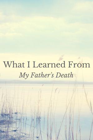 What I Learned From My Father's Death