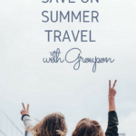 Save on Summer Travel By Using Groupon for Coupons
